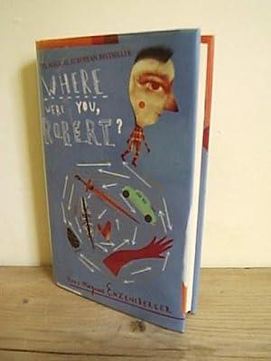Where Were You Robert?: Enzensberger, Hans Magnus