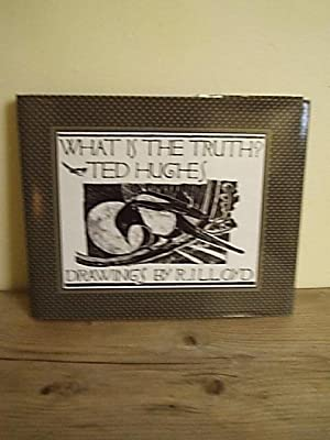 What is the Truth?: Hughes, Ted