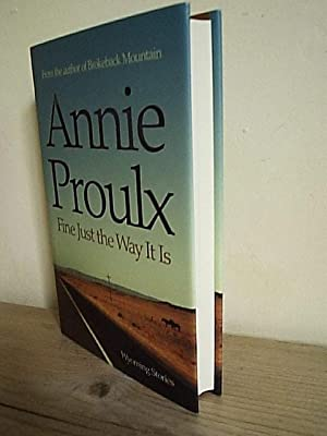 Fine Just the Way it is: Proulx, Annie