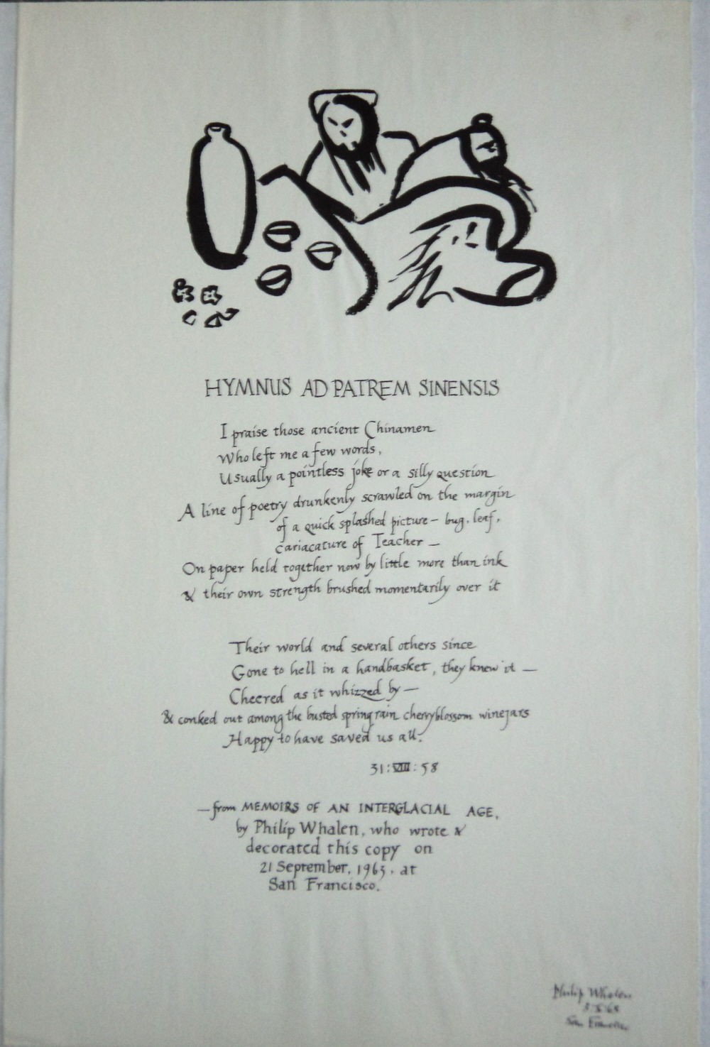 HYMNUS AD PATREM SINENSIS Whalen, Philip Very Good San Francisco: [San Francisco Arts Festival], 1963. 1963. Very good. SIGNED BY PHILIP WHALEN - sc - A 20 inch high by 13 inch wide broadside with the