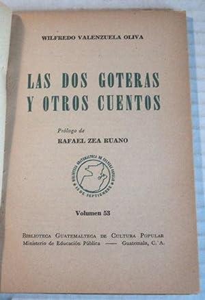 LAS DOS GOTERAS Y OTROS CUENTOS. Prologo de Rafael Zea Ruano: Vasquez). Valenzuela Oliva, Wilfredo