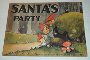 SANTA'S PARTY. Adapted from a Swedish Folk Tale. Pictures by Justina