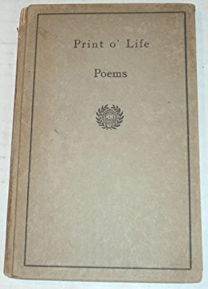 PRINT O' LIFE: POEMS.: Johnson, Josephine; Davis,