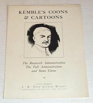 KEMBLE'S COONS & CARTOONS: THE ROOSEVELT ADMINISTRATION,: Kemble, E.W. (1861-1933).