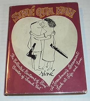 SINE QUA NON: The Collected Cartoons of: Sine, Bob [Sinet,