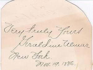 AUTOGRAPH SENTIMENT SIGNED BY AMERICAN SOPRANO GERALDINE: Ulmar, Geraldine (1862-1932).