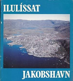 ILULISSAT JAKOBSHAVN: Rodebay, Qeqertaq, Sarqaq.: Fisker, Jorgen; Egede,
