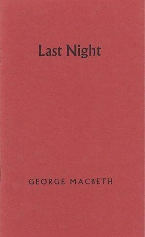 LAST NIGHT.: MacBeth, George.