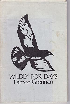 WILDLY FOR DAYS.: Grennan, Eamon.