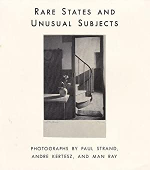 RARE STATES AND UNUSUAL SUBJECTS: Photographs by: Strand, Paul; Kertesz,