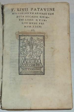 T. LIVII PATAVINI HISTORIARUM AB URBE CONDITA: Livy]. Titus Livius;