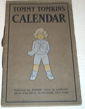 TOMMY TOMKINS CALENDAR. (Cover title). (Nineteen Hundred and Third Year / Verses by Frances Schne...