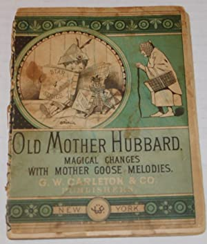 OLD MOTHER HUBBARD: MAGICAL CHANGES WITH MOTHER GOOSE MELODIES. [A metamorphosis book].