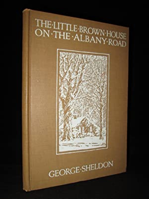 The Little Brown House on the Albany: George Sheldon