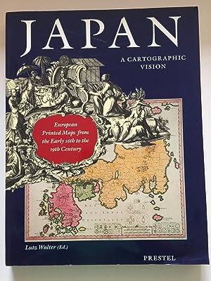 Japan, a Cartographic Vision European Printed Maps: Lutz Walter