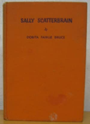 Sally Scatterbrain: Bruce, Dorita Fairlie;