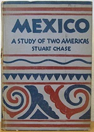Mexico: a study of two Americas: Chase, Stuart; Tyler,