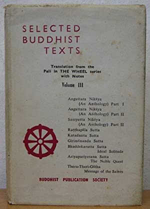 Selected Buddhist Texts from the PALI Canon: Anguttara Nikaya; Samyutta