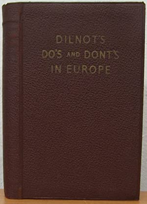Dilnot's Do's and Dont's in Europe: Dilnot, Frederick William