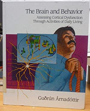 The Brain And Behavior: Assessing Cortical Dysfunction Through Activities of Daily Living