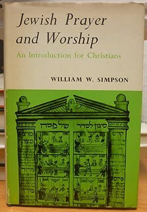 Jewish Prayer & Worship: An Introduction for: Simpson, William W.