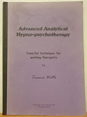 Advanced Analytical Hypno-psychotherapy: Powerful Techniques for Working Therapists