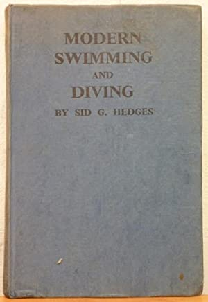 Modern Swimming And Diving: Hedges, Sid G.