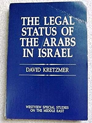 The Legal Status of Arabs in Israel (Westview Special Studies on the Middle East)