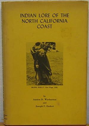 Indian Lore of the North California Coast: Warburton, Austen D.;