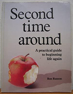 Second Time Around: A Practical Guide to Beginning Again [Signed copy]