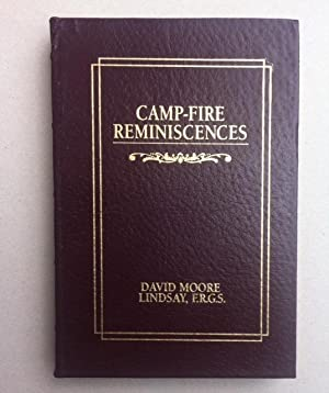 Camp-Fire Reminiscences or Tales of Hunting and Fishing in Canada and the West: Lindsay, David ...
