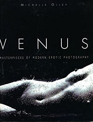 Venus Masterpieces of Modern Erotic Photography: Olley, Michelle