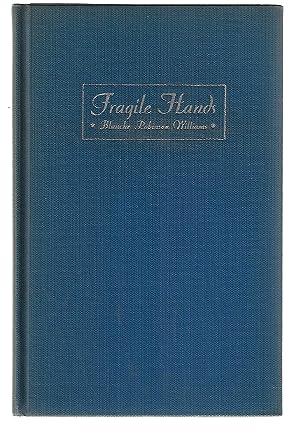 Fragile Hands: Williams, Blanche Robinson