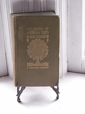 Field Book of American Trees and Shrubs: Mathews, F. Schuyler