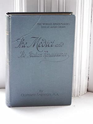 The Medici and the Italian Renaissance: Smeaton, Oliphant