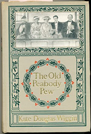 The Old Peabody Pew A Christmas Romance: Wiggin, Kate Douglas
