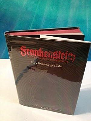 Frankenstein; Or, The Modern Prometheus: Mary Wollstonecraft Shelley