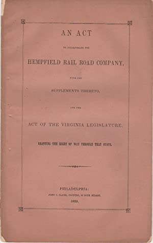 An Act To Incorporate Te Hempfield Rail Road Company, With The Supplements Thereto And The Act Of ...
