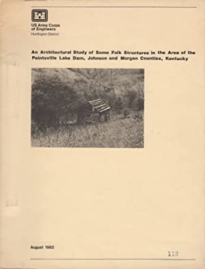 An Architectural Study of Some Folk Structures in the Area of the Paintsville Dam, Johnson and ...