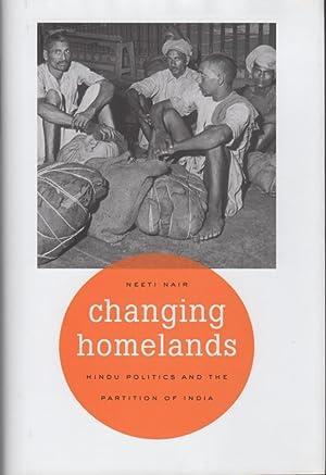 Changing Homelands : Hindu Politics and the Partition of India: Nair, Neeti