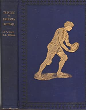 A Scientific and Practical Treatise on American Football for Schools and Colleges: Stagg, Amos ...
