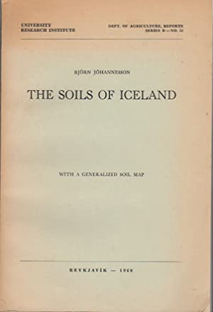 The Soils Of Iceland With A generalized Soil Map (Dept. of Agriculture Reports, Series B - No.13): ...