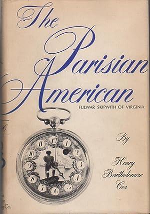 The Parisian American : Fulwar Skipwith of Virginia: Cox, Henry Bartholomew