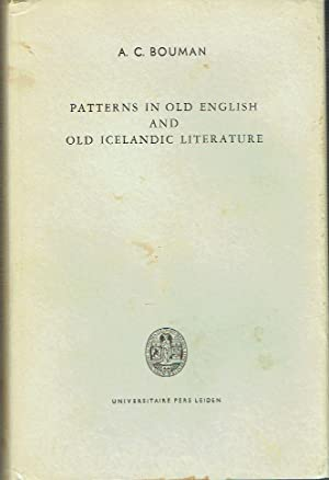 Patterns In Old English And Old Icelandic Literature: Bouman, A.C.