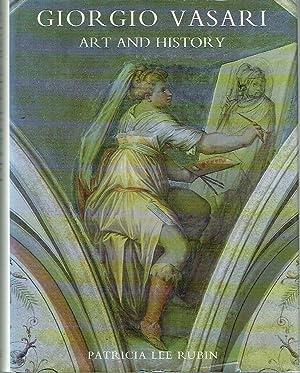 Giorgio Vasari : Art and History: Rubin, Patricia Lee