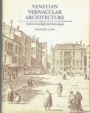 Venetian Vernacular Architecture : Traditional Housing in the Venetian Lagoon: Goy, Richard J