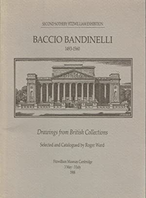 Baccio Bandinelli, 1493-1560: Drawings from British collections : Second Sotheby Fitzwilliam Exhi...