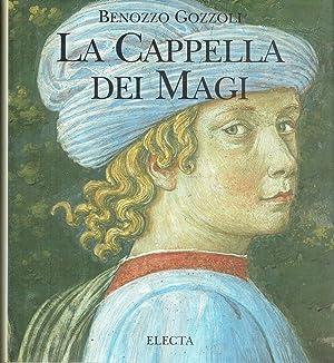 Benozzo Gozzoli : La Cappella dei Magi: Luchinat, Cristina Acidini (editor)