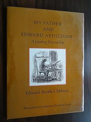 My Father & Edward Ardizzone : A Lasting Friendship: Booth-Clibborn, Edward