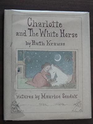 Charlotte and the White Horse *Signed: Krauss, Ruth